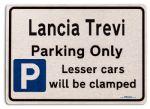 Lancia Trevi Car Owners Gift| New Parking only Sign | Metal face Brushed Aluminium Lancia Trevi Model
